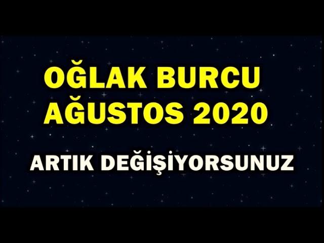 OĞLAK AĞUSTOS 2020 AYLIK BURÇ YORUMU